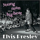 Elvis - Young Man Big Beat