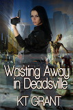 Wasting Away in Deadsville Book Cover