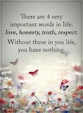 Love, Honesty, Truth, Respect
