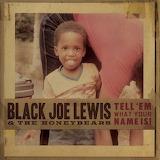 black joe lewis & the honeybears tell 'em what your name is