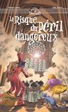 Album Le Risque du péril dangereux