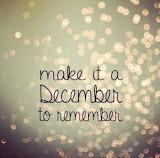 06ed85179dc6390e574eba1f7ffefa53--hello-december-quotes-remember
