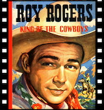 """Roy Rogers  """"King of the Cowboys"""""""