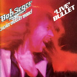 Bob Seger & The Silver Bullet Band-Live Bullet Album Cover