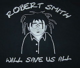 Robert Smith Will Save Us All