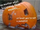 At least you're not a pumpkin...