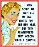 Quit bad habits?